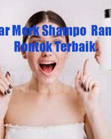 Daftar Merk Shampo  Rambut Rontok Terbaik