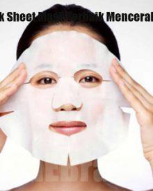Daftar Merk Sheet Mask Terbaik Mencerahkan Wajah