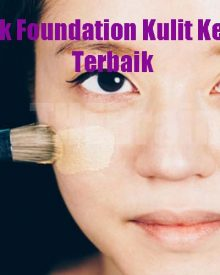 Merk Foundation Kulit Kering Terbaik