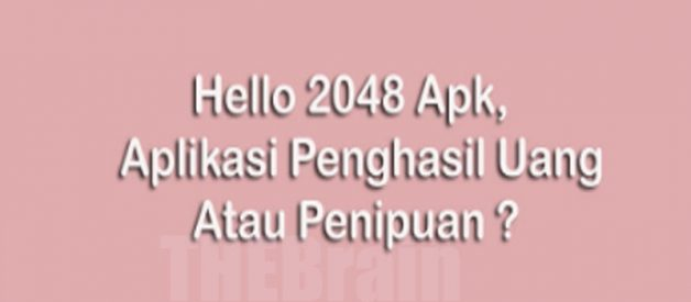 Aplikasi Hello 2048 Apk Penipuan Ataukah Resmi?