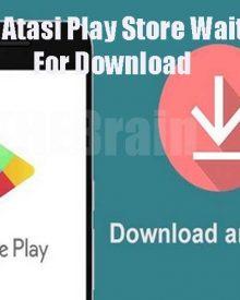 Cara Atasi Play Store Waiting For Download