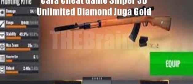 Cara Cheat Game Sniper 3D Unlimited Diamond Juga Gold