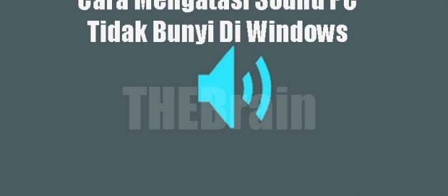Cara Mengatasi Sound PC Tidak Bunyi Di Windows