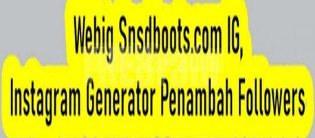 Aplikasi Webig Snsdboots.com, Instagram Generator Penambah Followers