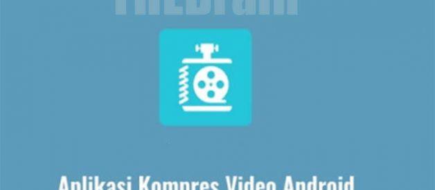 Jenis Aplikasi Kompres Video Terbaik!