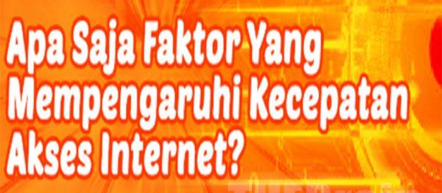 Hal Yang Mempengaruhi Kecepatan Akses Internet