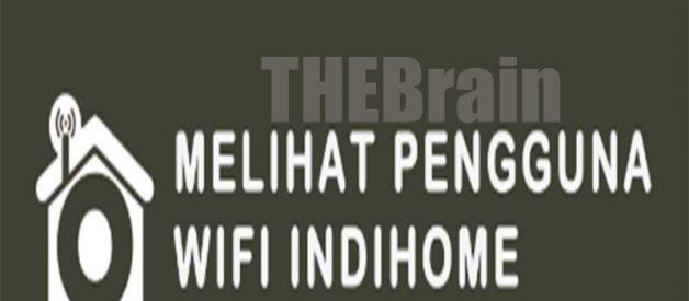 Cara Mengetahui Siapa Yang Menggunakan Wifi Indihome Kamu
