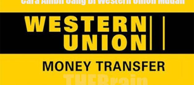 Cara Ambil Uang Di Western Union Mudah