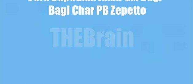 Cara Dapatkan Akun GM Bagi – Bagi Char PB Zepetto