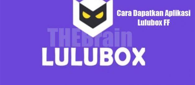 Cara Dapatkan Aplikasi Lulubox FF