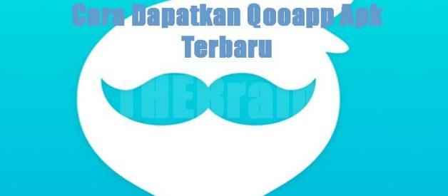 Cara Dapatkan Qooapp Apk Terbaru