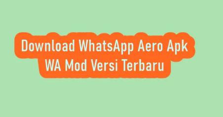 Cara Dapatkan WhatsApp Aero Apk v8.36 WA Mod Terbaru