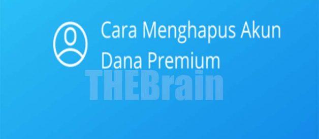 Cara Hapus Akun Dana Premium Permanen