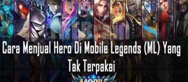 Cara Menjual Hero Mobile Legends, Mudah Dan Cepat