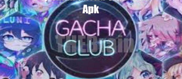 Dapatkan Gacha Club Mod Apk