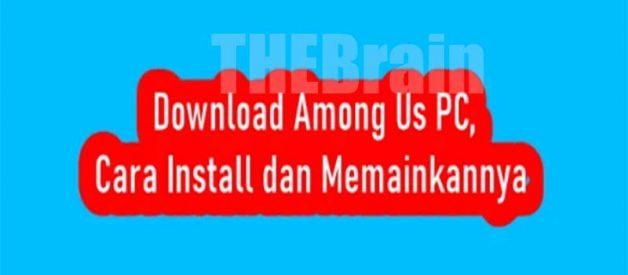 Download Among Us PC, Cara Install Dan Memainkannya
