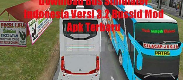 Download Bus Simulator Indonesia Versi 3.2 Bussid Mod Apk Terbaru