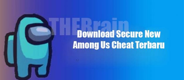 Download Secure New Among Us Cheat Terbaru