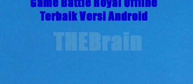 Game Battle Royal Offline Terbaik Versi Android
