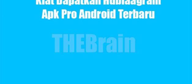 Kiat Dapatkan Hublaagram Apk Pro Android Terbaru