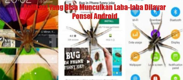 Aplikasi Yang Bisa Munculkan Laba-laba Dilayar Ponsel Android