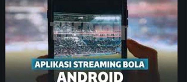 Cara Dapatkan Aplikasi Live Streaming Bola Gratis!