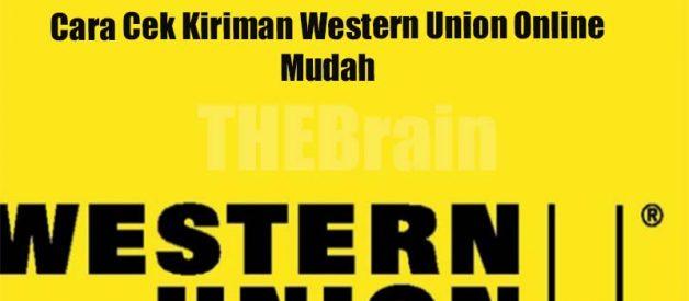 Cara Cek Kiriman Western Union Online Mudah