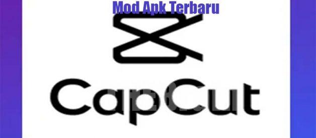 Download Dan Cara Gunakan CapCut Mod Apk Terbaru