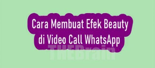 Cara Buat Efek Beauty Di Video Call WhatsApp Mudah!