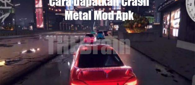 Cara Dapatkan Crash Metal Mod Apk
