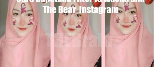 Cara Dapatkan Filter IG Masha and The Bear  Instagram
