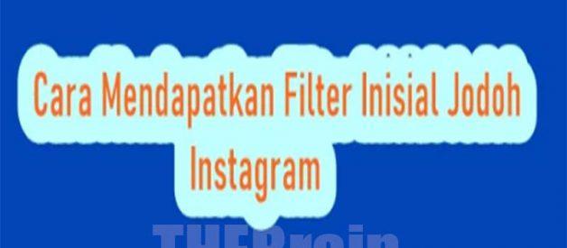 Cara Dapatkan Filter Inisial Jodoh Instagram, Mudah!