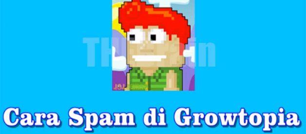 Cara Lakukan Spam Di Growtopia, Mudah!