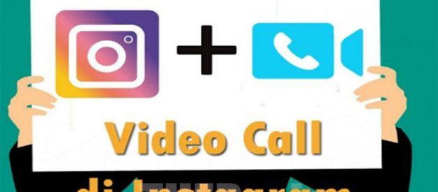 Cara Melakukan Video & Voice Call Instagram Terbaru