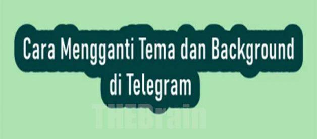 Cara Mengganti Tema Dan Background Telegram , Mudah!