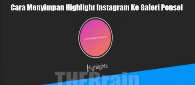 Cara Menyimpan Highlight Instagram Ke Galeri Ponsel