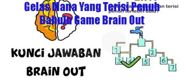 Cara Tahu Kunci Jawaban Gelas Mana Yang Terisi Penuh Dahulu Game Brain Out