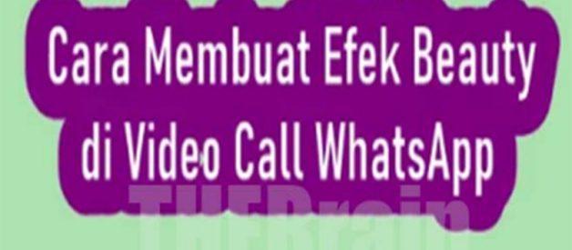 Cara Menampilkan Efek Beauty Di Video Call WhatsApp