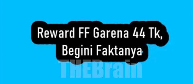Fakta Reward FF Garena 44 Tk