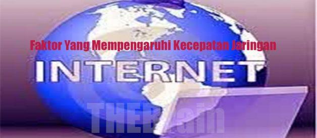 Faktor Yang Mempengaruhi Kecepatan Jaringan Internet