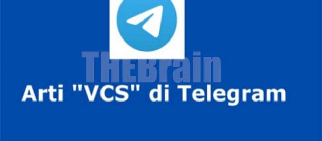 Mengenal Istilah VCS Di Telegram