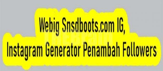 Situs Webig Snsdboots.com IG, Instagram Generator Penambah Followers