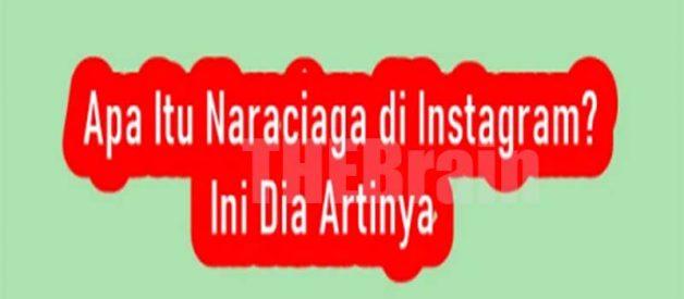 Arti Istilah Naraciaga Di Instagram