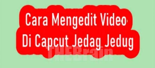 Cara Edit Video Di Capcut Jedag Jedug