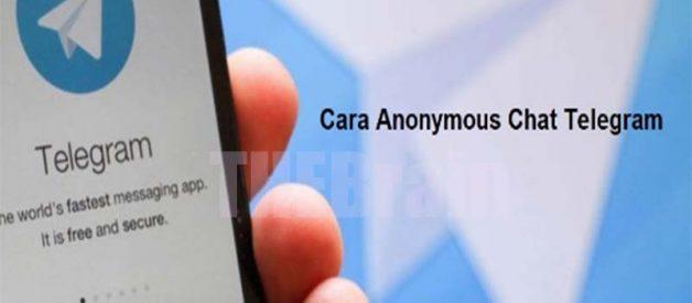 Cara Lakukan Anonymous Chat Telegram, Mudah!
