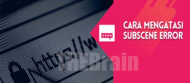 Cara Mencegah Subscene Error Tidak Bisa Diakses, Mudah!