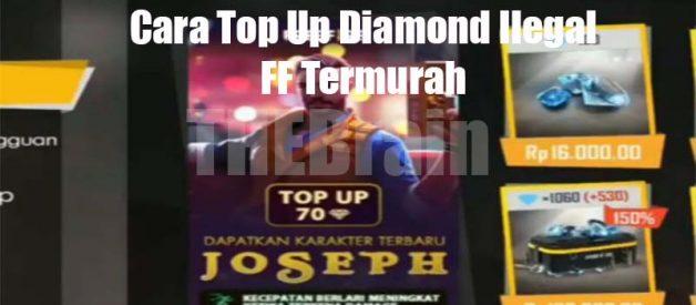 Cara Top Up Diamond Ilegal FF Termurah