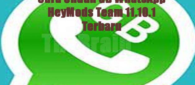 Cara Unduh GB WhatsApp HeyMods Team 11.10.1 Terbaru