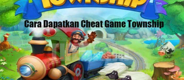 Cara Dapatkan Cheat Game Township