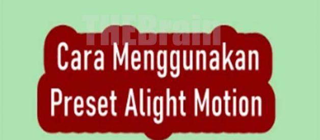 Langkah Menggunakan Preset Alight Motion